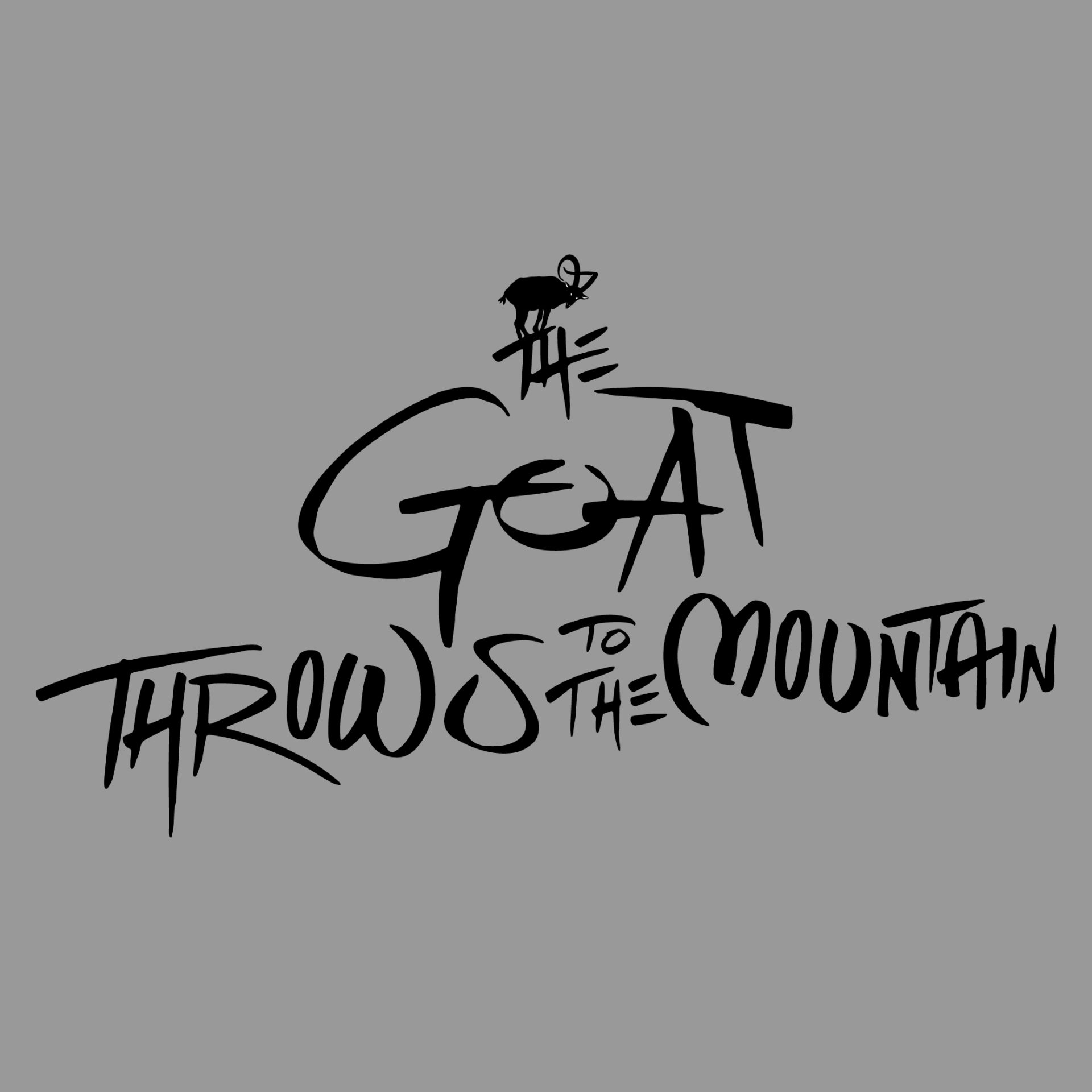 THE GOAT THROWS TO THE MOUNTAIN